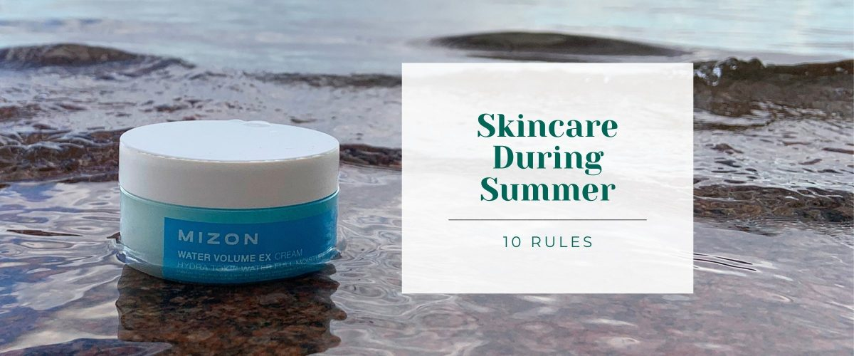10 Rules For Skincare During Summer